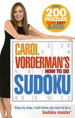 Carol Vorderman's How to Do Sudoku - Carol Vorderman