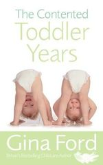 The Contented Toddler Years - Gina Ford