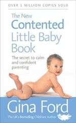 The New Contented Little Baby Book - Gina Ford