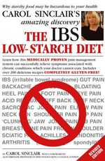 IBS Low-Starch Diet (UK Edition) : Why Starchy Food May Be Hazardous to Your Health - Carol Smith Sinclair