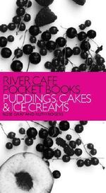 River Cafe Pocket Books : Puddings, Cakes and Ice Creams - Rose Gray