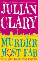 Murder Most Fab : You'd Kill To Be That Famous - Julian Clary