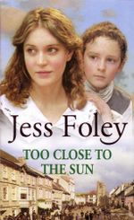 Too Close To The Sun - Jess Foley