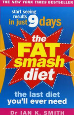 The Fat Smash Diet : The Last Diet You'll Ever Need - Ian K. Smith
