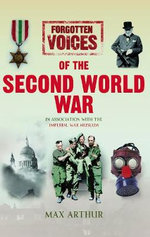 Forgotten Voices of the Second World War - Max Arthur