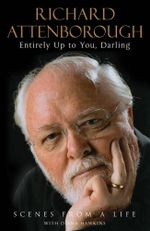 Entirely Up to You, Darling - Richard Attenborough and Diana Hawkins
