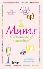Mums : A Celebration of Motherhood - Sarah Brown