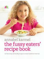 Fussy Eaters' Recipe Book - Annabel Karmel
