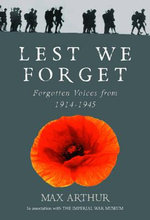 Lest We Forget : Forgotten Voices from 1914-1945 - Max Arthur