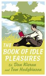 The Book of Idle Pleasures - Tom Hodgkinson