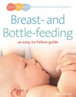 Breastfeeding and Bottle-Feeding : An Easy-to-Follow Guide - Naia Edwards