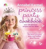 Princess Party Cookbook - Annabel Karmel