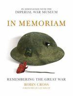 In Memoriam : Remembering the Great War - Robin Cross