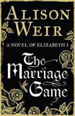 Marriage Game - Alison Weir