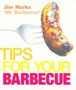 Tips For Your Barbecue - Jim Marks