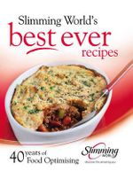 Best Ever Recipes : 40 Years of Food Optimising - Slimming World