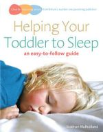 Helping Your Toddler To Sleep : An Easy to Follow Guide - Siobhan Mulholland