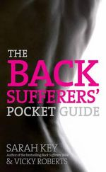 The Back Sufferers' Pocket Guide - Sarah Key