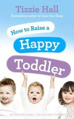 How to Raise a Happy Toddler : My Very First Diary - Tizzie Hall