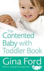 The Contented Baby With Toddler Book - Gina Ford
