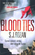 Blood Ties : Some crimes strike too close to home ... - S. J. Rozan