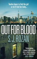 Out for Blood : Twelve hours to find the girl or he'll find her body ... - S. J. Rozan