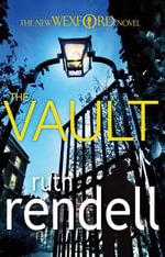 The Vault : Chief Inspector Wexford Series : Book 23 - Ruth Rendell