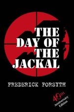 The Day Of The Jackal : Anniversary Edition - Frederick Forsyth