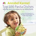 Top 100 Pasta Dishes - Annabel Karmel