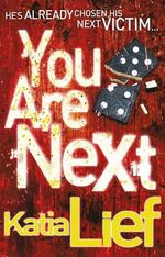 You Are Next : He's already chosen his next victim... - Katia Lief