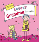 You're a Lovely Grandma Because... : Suga-Lumps Giftbook - Ged Backland