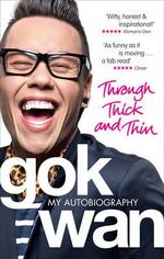 Through Thick and Thin : My Autobiography - Gok Wan