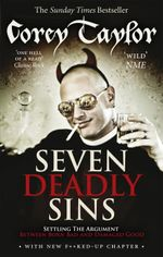 Seven Deadly Sins : The Definitive, 4th Edition - Corey Taylor