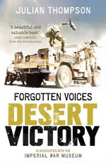 Forgotten Voices Desert Victory : Desert Victory - Julian Thompson