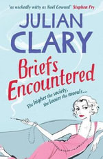 Briefs Encountered - Julian Clary