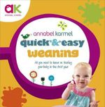 Quick and Easy Weaning - Annabel Karmel