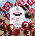 Miss Hope's Chocolate Box : Fudges, Fairy Cakes, Truffles and Other Splendid Recipes - Hope and Greenwood