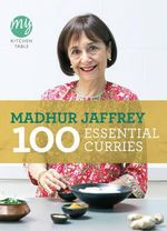 My Kitchen Table : 100 Essential Curries - Madhur Jaffrey