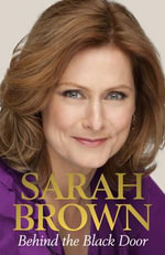 Behind the Black Door - Sarah Brown