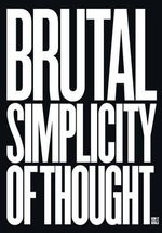 Brutal Simplicity of Thought : How It Changed the World - Maurice Saatchi