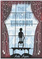 The Invisible Kingdom - Rob Ryan