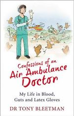Confessions of an Air Ambulance Doctor : Fighting for Fair Trade Jewellery - Tony Bleetman