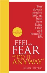 Feel the Fear and do it Anyway : Special Edition - Susan Jeffers