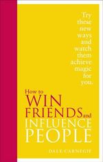 How to Win Friends and Influence People : Special Edition - Dale Carnegie