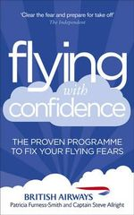 Flying with Confidence : The Proven Programme to Fix Your Flying Fears - Patricia Furness-Smith