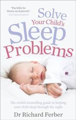Solve Your Child's Sleep Problems - M.D. Richard Ferber