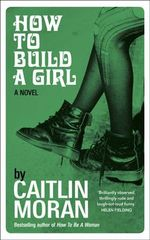 How to Build a Girl - Caitlin Moran