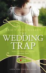The Wedding Trap : A Rouge Regency Romance - Tracy Anne Warren