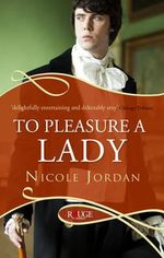 To Pleasure a Lady : A Rouge Regency Romance - Nicole Jordan