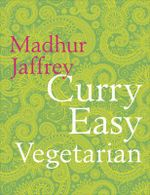 Curry Easy Vegetarian - Madhur Jaffrey